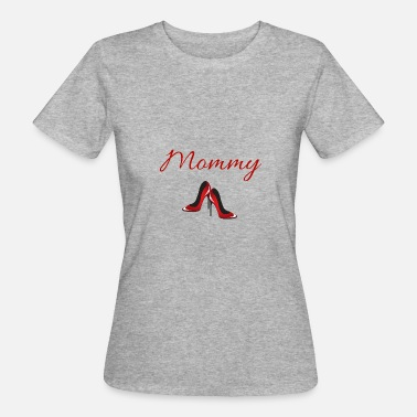 Going To Be A Mom Mom's shoes to go out - Women's Organic T-Shirt