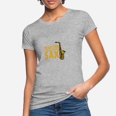 Saxeophonist fear the saxophone - Women's Organic T-Shirt