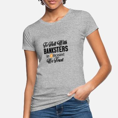 Helle Farben TO HELL WITH BANKSTERS - Frauen Bio T-Shirt