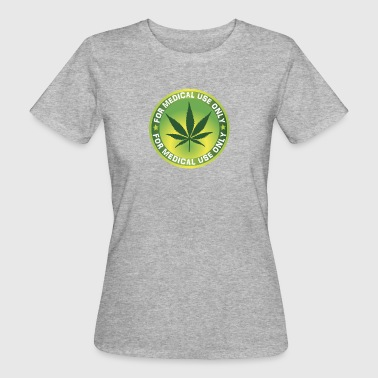 Cannabis for medical use - Women's Organic T-Shirt