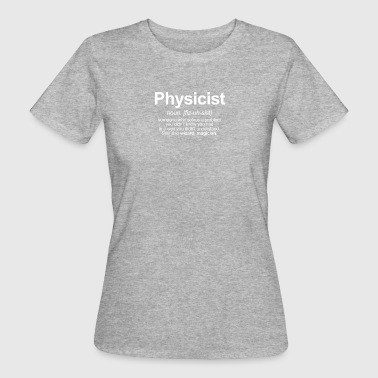 physicist - Women's Organic T-shirt