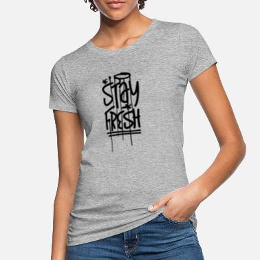 Stay Fresh stay fresh - Women's Organic T-Shirt
