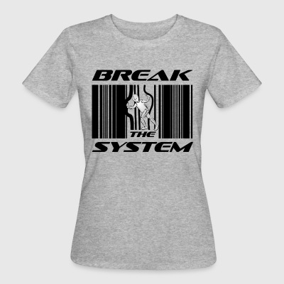Break the System - Frauen Bio-T-Shirt