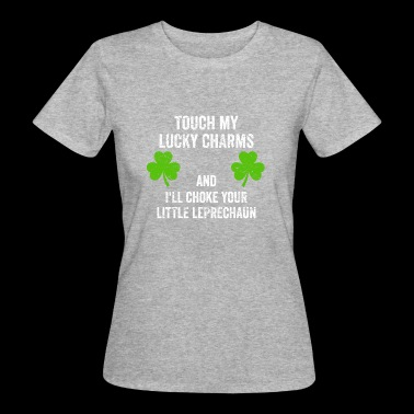Touch my lucky charms St. Patrick's Day T Shirt - Women's Organic T-shirt