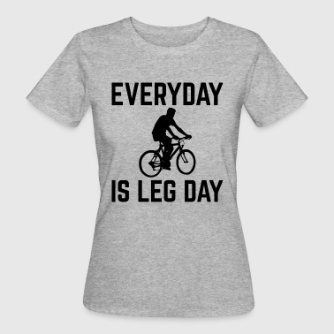Everyday is Leg Day - Women's Organic T-shirt