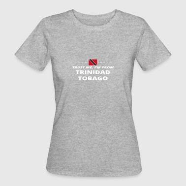 Trust me from proud gift TRINIDAD TOBAGO - Women's Organic T-shirt