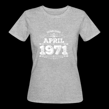 Established in April 1971 - Women's Organic T-shirt