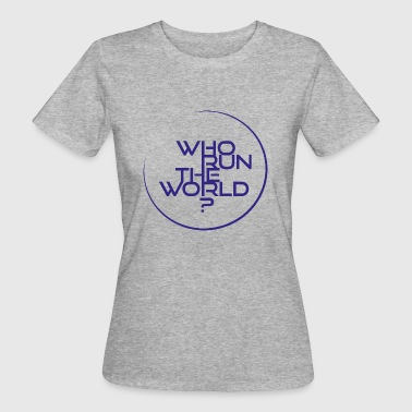 who run the world - Women's Organic T-shirt