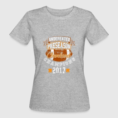 Undefeated Preseason Cleveland Champions Football - Women's Organic T-shirt
