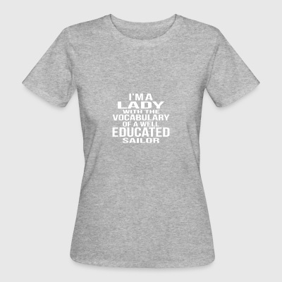 I'm a Lady with the vocabulary of a sailor poison - Women's Organic T-shirt