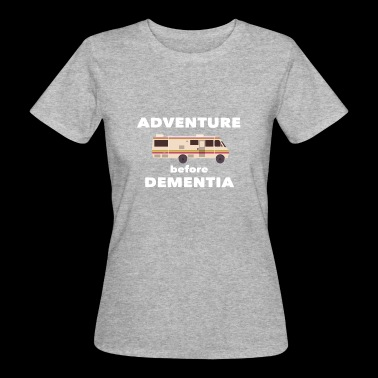 Camping Adventure before dementia - Women's Organic T-shirt