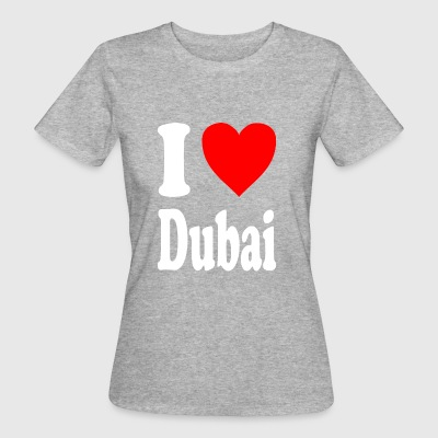 I love Dubai - Frauen Bio-T-Shirt