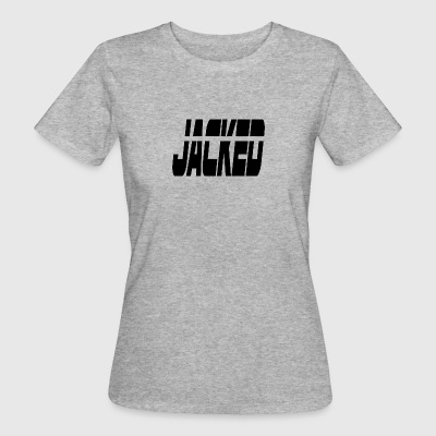 jacked - Frauen Bio-T-Shirt