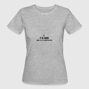 Being attractive - Women's Organic T-shirt