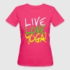Live Love Yoga! | Yoga Shirts bedrucken T-Shirts - Frauen Bio-T-Shirt