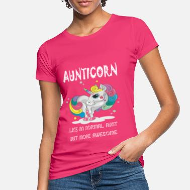 More Aunticorn Like a Normal Aunt But More Awesome - Vrouwen bio T-shirt