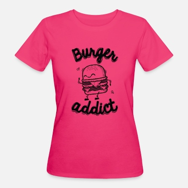 Fast Food Burger Addict - T-shirt bio Femme
