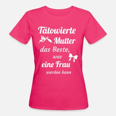 Tattoo Tattoo - Tätowierte Mutter - Frauen Bio-T-Shirt