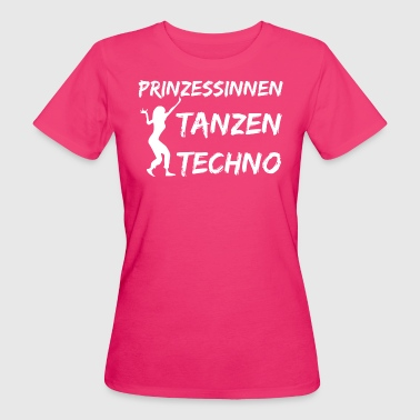 Prinzessinnen tanzen TECHNO - Frauen Bio-T-Shirt