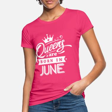 Girl Queens Are Born In June - Women's Organic T-Shirt