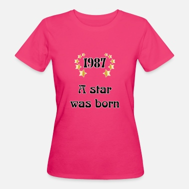 Born In 1987 1987 - a star was born - Vrouwen Bio-T-shirt