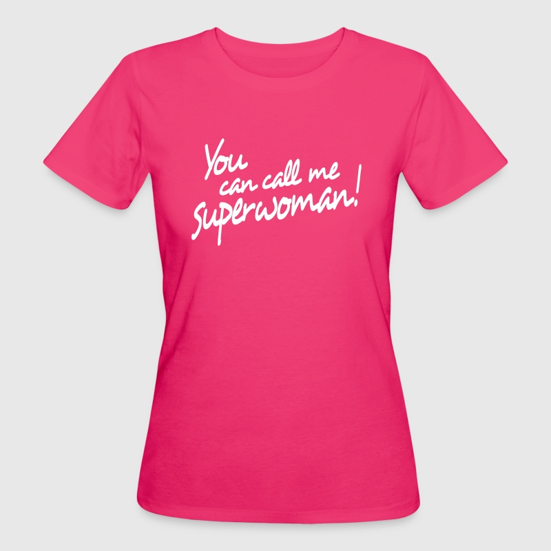 you can call me superwoman - Women's Organic T-shirt
