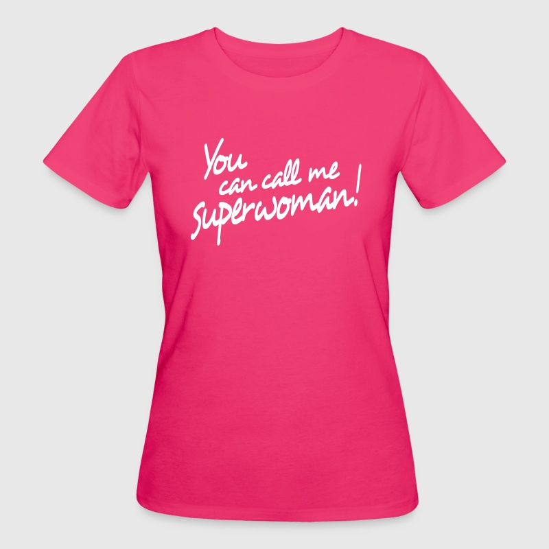 you can call me superwoman - Frauen Bio-T-Shirt