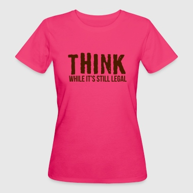 Think while it's style legal - Frauen Bio-T-Shirt