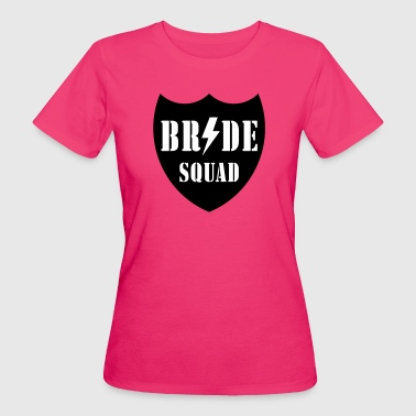 Bride Squad (Team Bride Security / Hen Night / 2C) - Women's Organic T-shirt