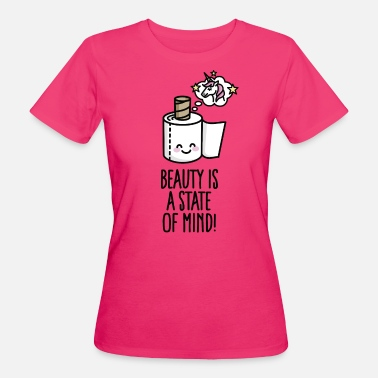 Mind Beauty is a state of mind - toilet paper unicorn - Women's Organic T-Shirt