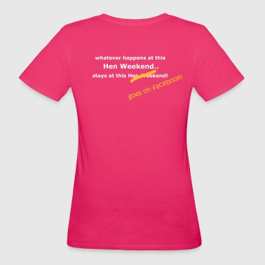 Hen Weekend - Women's Organic T-shirt