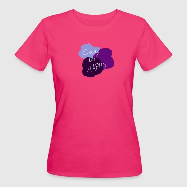 Cloudy but happy - Women's Organic T-shirt
