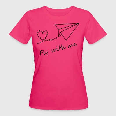 Fly with me - Frauen Bio-T-Shirt
