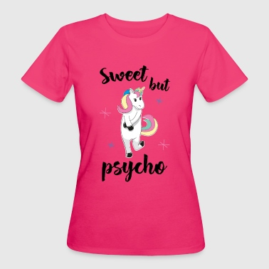 Sweet but psycho - Frauen Bio-T-Shirt