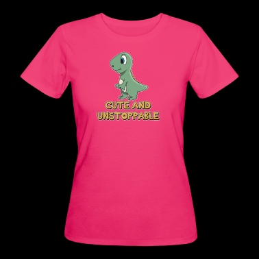 Shark Quotation ➢ Cute And Unstoppable Dinosaur - Women's Organic T-shirt