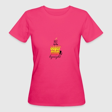 Poet by day and super mom by night - Women's Organic T-shirt