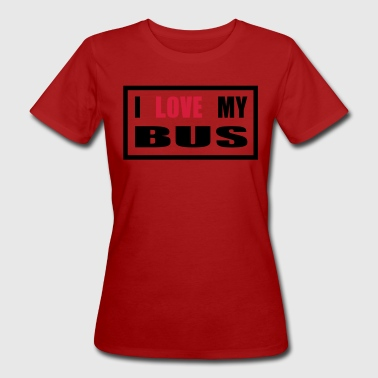 i love my bus - Frauen Bio-T-Shirt
