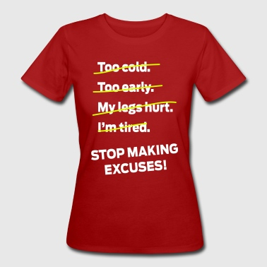 Stop Making Excuses! - Organic damer