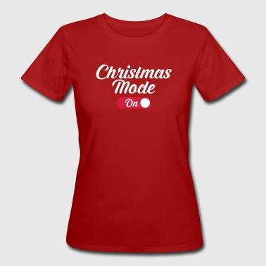 Christmas Mode (On) - Camiseta ecológica mujer