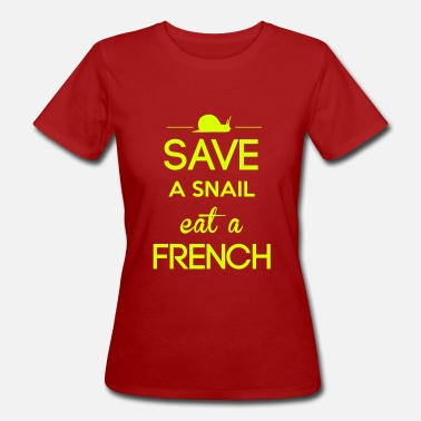 Humour Anglais Save a snail eat a French - T-shirt bio Femme