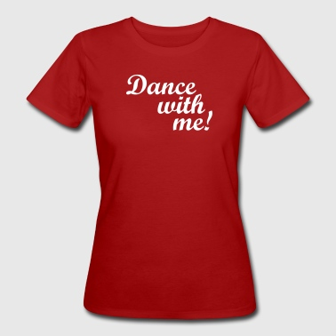Dance with me! - T-shirt bio Femme