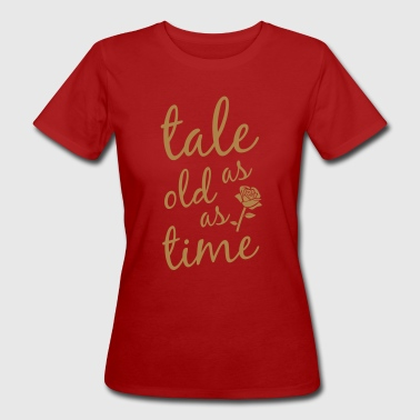 Tale As Old As Time - Women's Organic T-shirt
