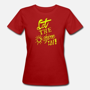 Let The Sunshine In Let the Sunshine in - Frauen Bio-T-Shirt