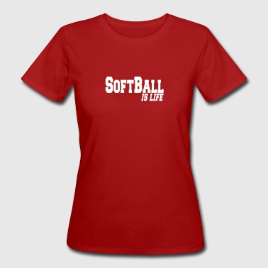 softball is life - T-shirt bio Femme