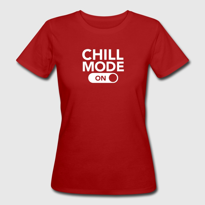 Chill Mode (On) - Camiseta ecológica mujer