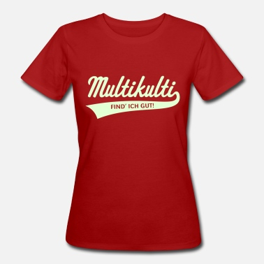 Multikulti Multikulti Find' Ich Gut! - Frauen Bio-T-Shirt