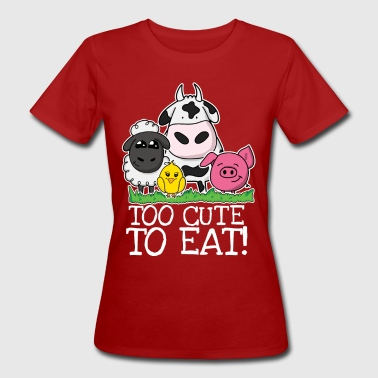 Too cute to eat - Frauen Bio-T-Shirt