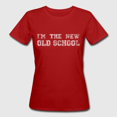 I'm the new old school - white - DIGITAL - Frauen Bio-T-Shirt