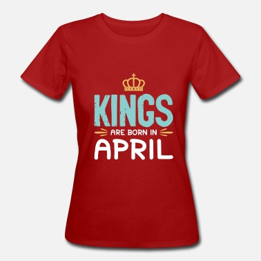 Birthday King April - Women's Organic T-Shirt