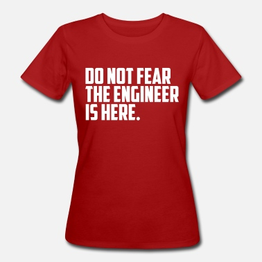 Fear Quotes do not fear engineer quote - Women's Organic T-Shirt